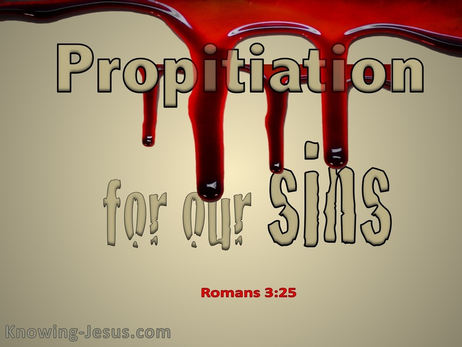 Romans 3-25a-Propitiation For Our Sins-beige